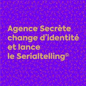 Agence Secrète change d'identité et lance le serialtelling